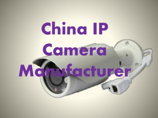 China IP Camera Manufacturer