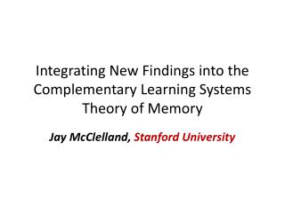 Integrating New Findings into the Complementary Learning Systems Theory of Memory