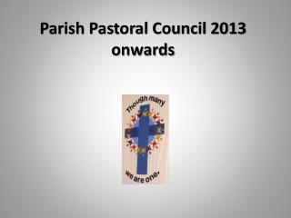 Parish Pastoral Council 2013 onwards