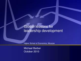 Global lessons for leadership development    Higher School of Economics, Moscow