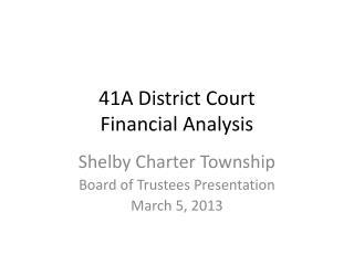 41A District Court Financial Analysis