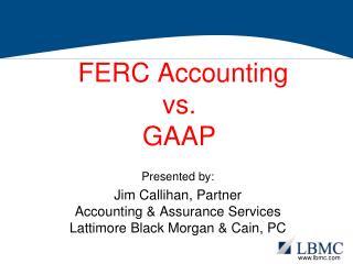 FERC Accounting vs. GAAP