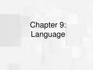 Chapter 9:  Language