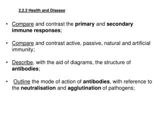 Compare and contrast the primary and secondary immune responses;  Compare and contrast active, passive, natural and arti