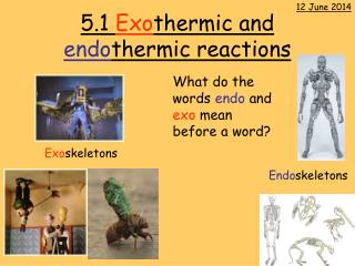 5.1 Exothermic and endothermic reactions