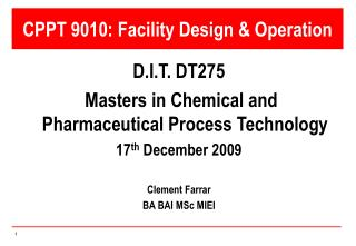 CPPT 9010: Facility Design  Operation