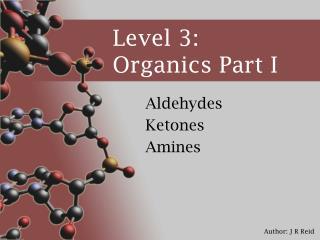 Level 3: Organics Part I