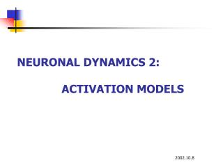 NEURONAL DYNAMICS 2:                                            ACTIVATION MODELS