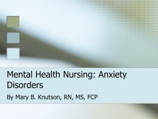 Mental Health Nursing: Anxiety Disorders