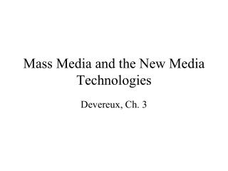 Mass Media and the New Media Technologies