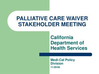 PALLIATIVE CARE WAIVER STAKEHOLDER MEETING