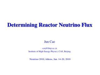 Determining Reactor Neutrino Flux