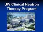 UW Clinical Neutron Therapy Program