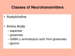 Classes of Neurotransmitters