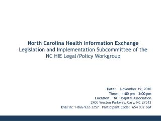 Date:    November 19, 2010 Time:   1:00 pm   3:00 pm Location:   NC Hospital Association   2400 Weston Parkway, Cary, NC