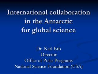 International collaboration in the Antarctic for global science