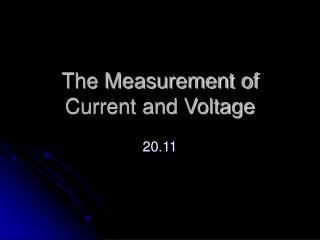 The Measurement of Current and Voltage