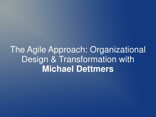 The Agile Approach: With Michael Dettmers