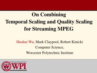 On Combining  Temporal Scaling and Quality Scaling  for Streaming MPEG