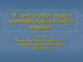 bi-level and non-invasive intermittent postive pressure ventilation