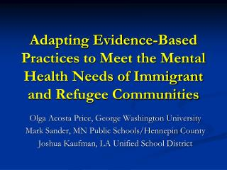 Adapting Evidence-Based Practices to Meet the Mental Health Needs of Immigrant and Refugee Communities