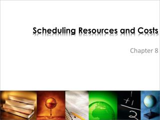 Scheduling Resources and Costs