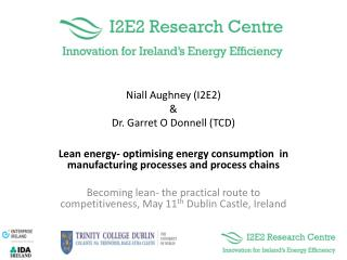 Niall Aughney I2E2  Dr. Garret O Donnell TCD