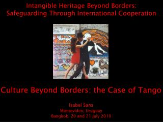 Intangible Heritage Beyond Borders:  Safeguarding Through International Cooperation