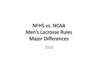 NFHS vs. NCAA Men s Lacrosse Rules Major Differences