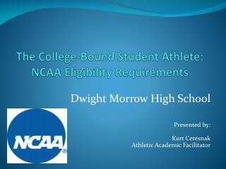 The College-Bound Student Athlete:  NCAA Eligibility Requirements