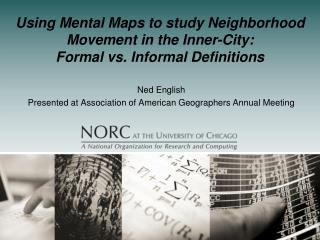 Using Mental Maps to study Neighborhood Movement in the Inner-City:  Formal vs. Informal Definitions