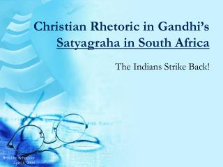 Christian Rhetoric in Gandhi s Satyagraha in South Africa