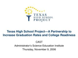 Texas High School Project A Partnership to Increase Graduation Rates and College Readiness