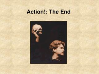Action: The End