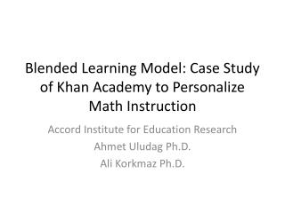 Blended Learning Model: Case Study of Khan Academy to Personalize Math Instruction