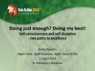 Doing just enough Doing my best Self-consciousness and self discipline  - two paths to excellence