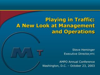 Playing in Traffic:   A New Look at Management and Operations