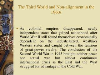 The Third World and Non-alignment in the 1960s