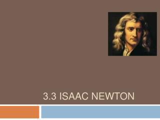 3.3 Isaac Newton