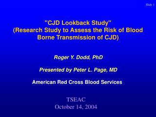 CJD Lookback Study Research Study to Assess the Risk of Blood Borne Transmission of CJD