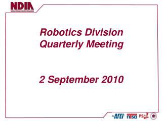 Robotics Division  Quarterly Meeting   2 September 2010