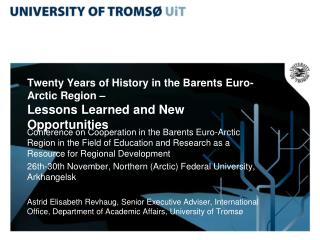 Twenty Years of History in the Barents Euro-Arctic Region   Lessons Learned and New Opportunities