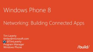 Windows Phone 8  Networking: Building Connected Apps