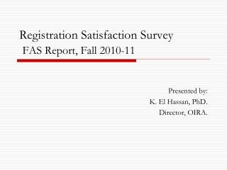 Registration Satisfaction Survey  FAS Report, Fall 2010-11