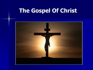 The Gospel Of Christ