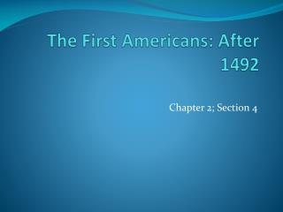 The First Americans: After 1492