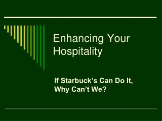 Enhancing Your Hospitality