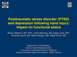 Posttraumatic stress disorder PTSD and depression following hand injury:  Impact on functional status  Allison Williams,