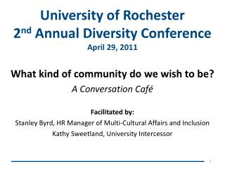 University of Rochester 2nd Annual Diversity Conference April 29, 2011
