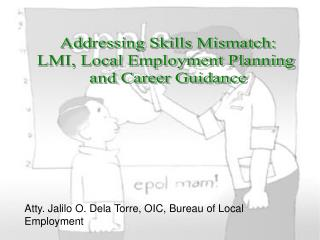 Addressing Skills Mismatch: LMI, Local Employment Planning  and Career Guidance